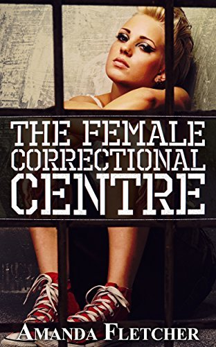 The Female Correctional Centre  by  Amanda Fletcher