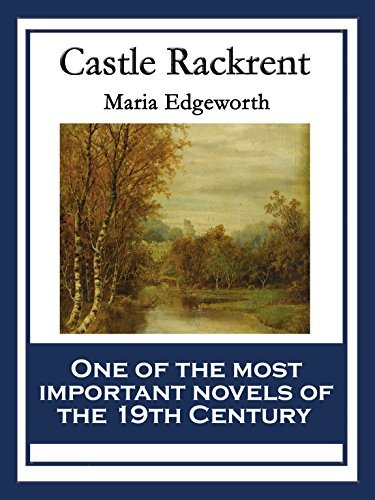 Castle Rackrent: With linked Table of Contents Maria Edgeworth