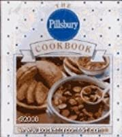The Pillsbury Cookbook: The All-Purpose Companion for Today's Cook