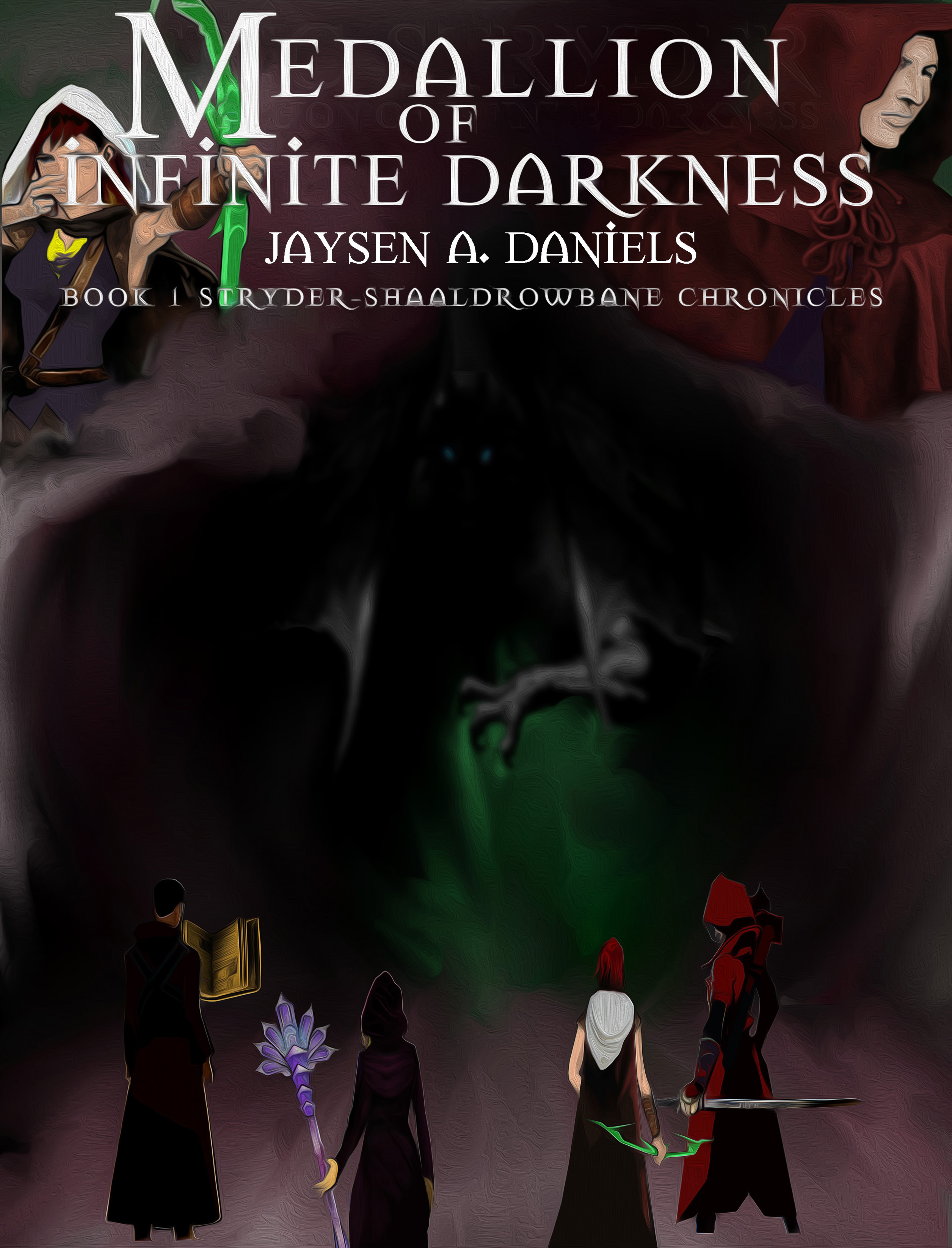 Stryder-Shaaldrowbane Chronicles Book 1-Medallion of Infinite Darkness  by  Jaysen Daniels