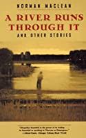 A River Runs Through It, and Other Stories