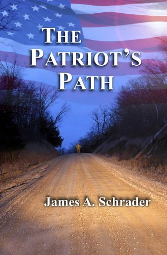The Patriots Path (The Truth and Freedom Trilogy - Book 2)  by  James Schrader
