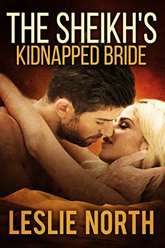 The Sheikhs Kidnapped Bride (The Sharqi Sheikhs #3) Leslie North