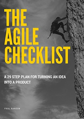 The Agile Checklist: A 29 Step Plan for Turning an Idea into a Product (The Modern Entrepreneur Series)  by  Paul Ranson