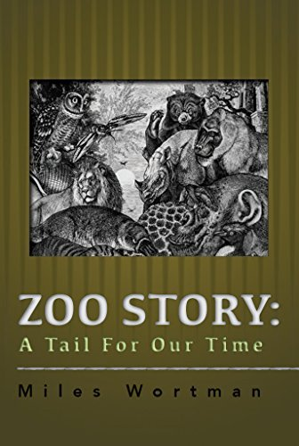 Zoo Story: A Tail For Our Time Miles Wortman
