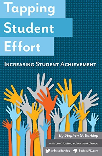 Tapping Student Effort: Increasing Student Achievement  by  Stephen G. Barkley