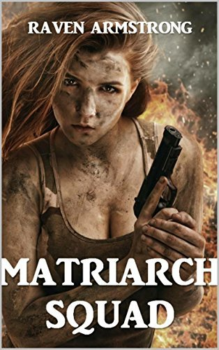 The Matriarch Squad (Storms of War Book 1) Raven Armstrong
