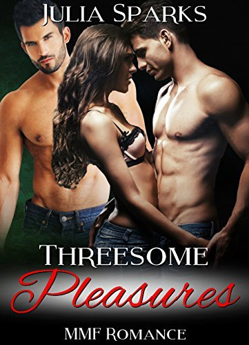 MMF: Threesome Pleasures (MMF Menage Taboo Bisexual Romance)  by  Julia Sparks