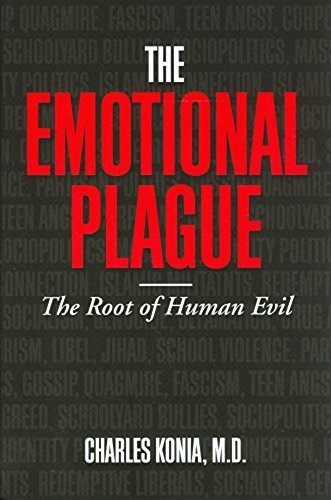 The Emotional Plague: The Root of Human Evil  by  Charles Konia