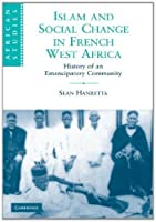 Islam and Social Change in French West Africa: History of an Emancipatory Community (African Studies)