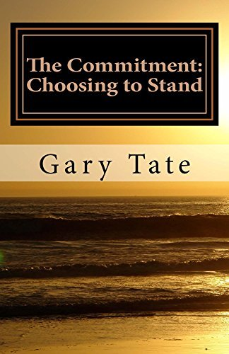 The Commitment: Choosing to Stand Gary Tate