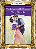 The Incomparable Countess (Mills & Boon Historical)
