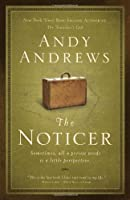 The Noticer: Sometimes, All a Person Needs Is a Little Perspective