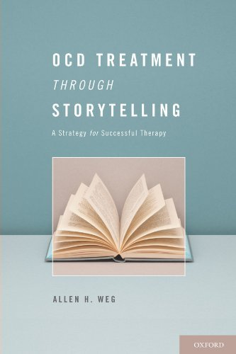 OCD Treatment Through Storytelling: A Strategy for Successful Therapy  by  Allen H. Weg