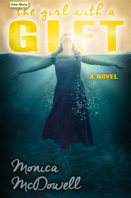 The Girl with a Gift  by  Monica McDowell