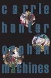 Orphan Machines  by  Carrie Hunter