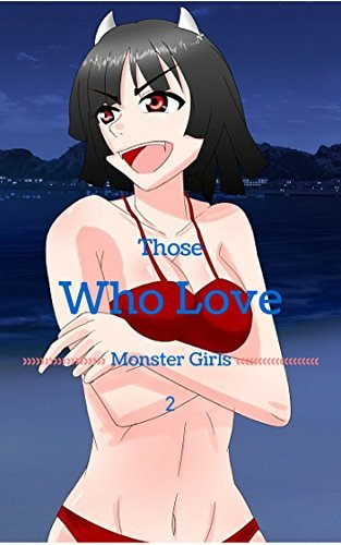 Those Who Love Monster Girls 2 Heidi Fisk