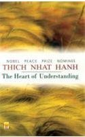 The Heart Of Understanding  by  Thích Nhất Hạnh