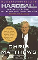 Hardball: How Politics Is Played Told By One Who Knows The Game