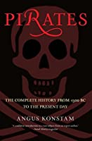 Pirates: The Complete History from 1300 BC to the Present Day