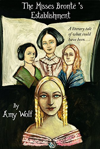 THE MISSES BRONTËS ESTABLISHMENT  by  Amy Wolf