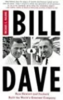 Bill and Dave: How Hewlett and Packard Built the World's Greatest Company