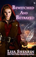 Bewitched and Betrayed (Raine Benares Book 4)
