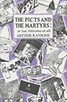 The Picts & the Martyrs or Not Welcome at All (Swallows and Amazons, #11)