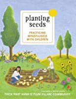 Planting Seeds with Music and Songs : Practicing Mindfulness with Children