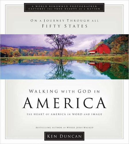 Walking With God in America: Experiencing Gods Blessings in the Beauty of America  by  Ken Duncan