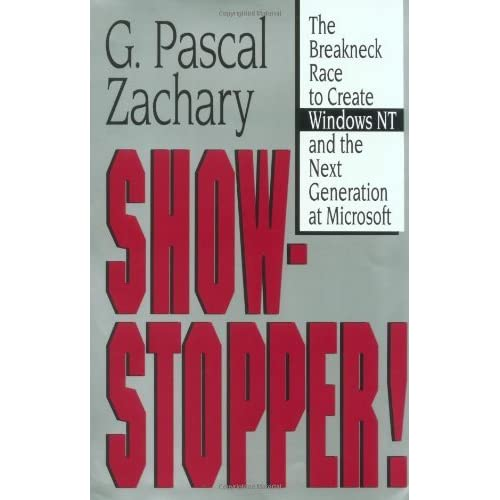 Windows Nt Faq: Show Stopper!: The Breakneck Race To Create Windows NT And