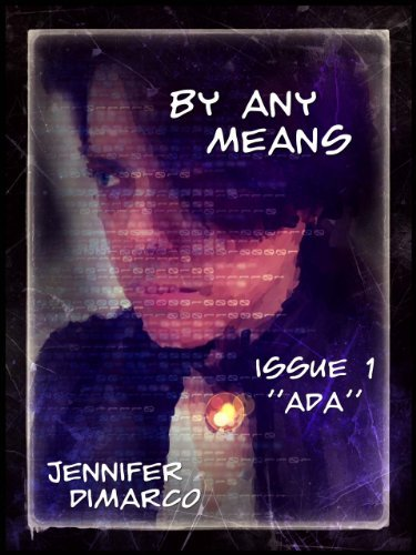 By Any Means: Issue 1 Jennifer Dimarco