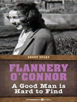 a literary analysis of a good man is hard to find by flannery oconner An introduction to a good man is hard to find by flannery o'connor  + chapters summary and analysis detailed summary & analysis free quiz.