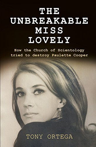 The Unbreakable Miss Lovely: How the Church of Scientology Tried to Destroy Paulette Cooper  by  Tony Ortega