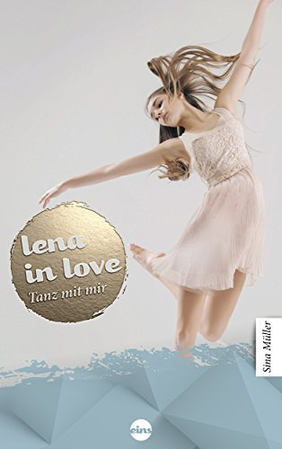 Lena in love - Tanz mit mir: (Band 1)  by  Sina Müller