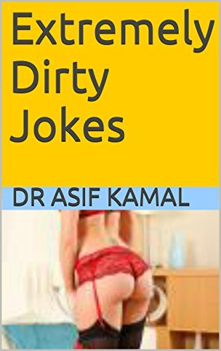 Extremely Dirty Jokes: A book for those who want to laugh whole heartedly (kaka series) Dr Kaka
