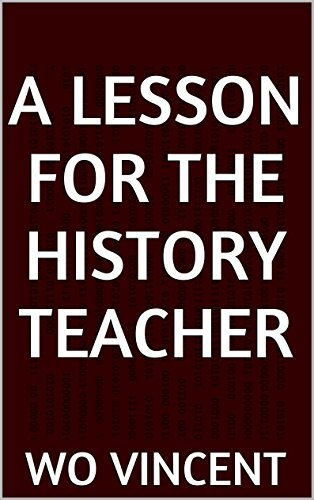 A Lesson for the History Teacher (Atwater Prep School Book 3)  by  WO Vincent