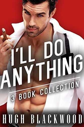 Ill do ANYTHING (3 Story Bundle) Hugh Blackwood