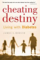 Cheating Destiny: Living with Diabetes