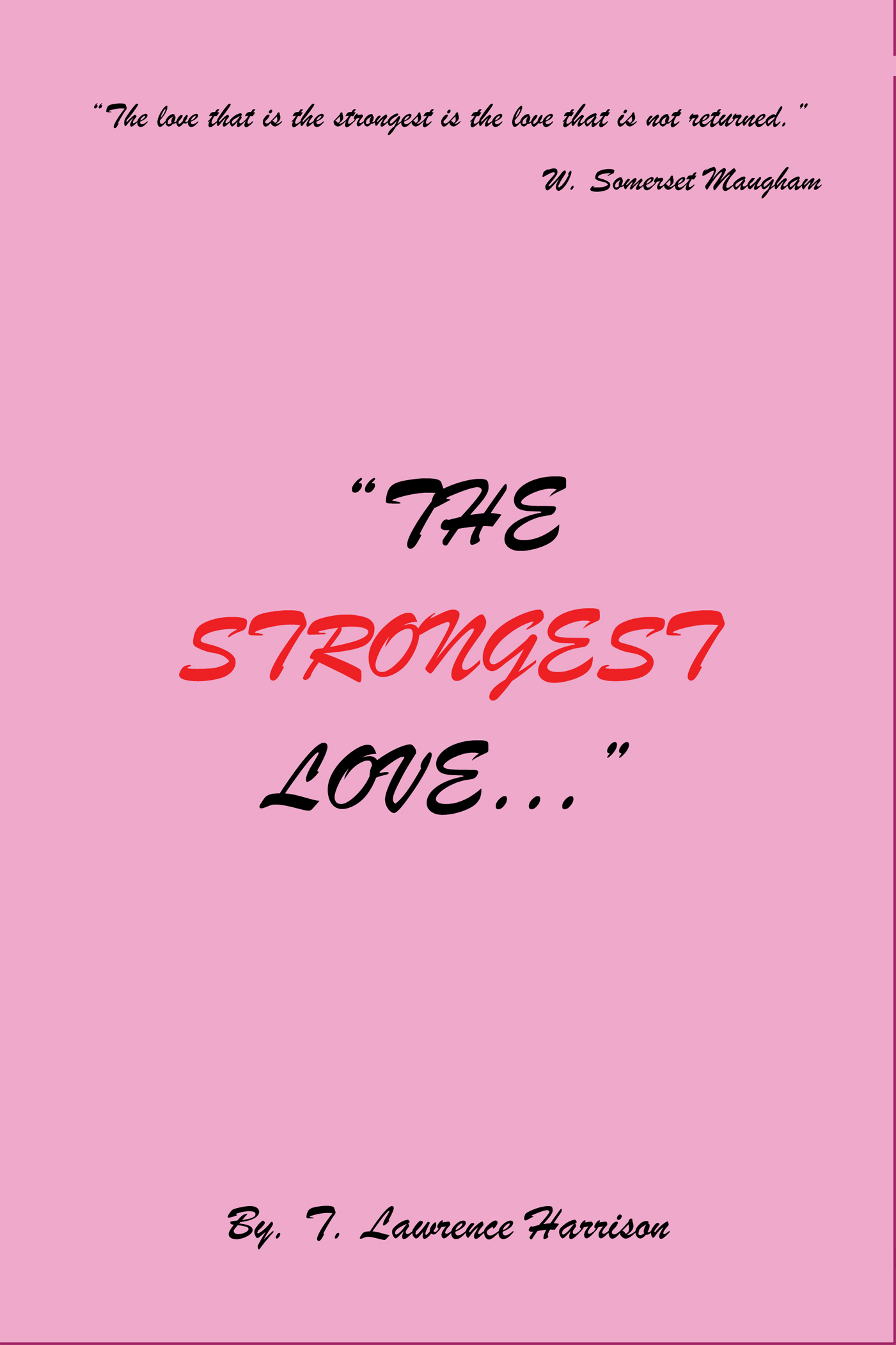 The Strongest Love... T. Lawrence Harrison
