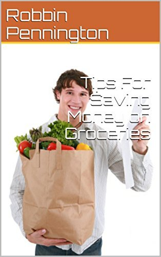 Tips For Saving Money on Groceries  by  Robbin Pennington