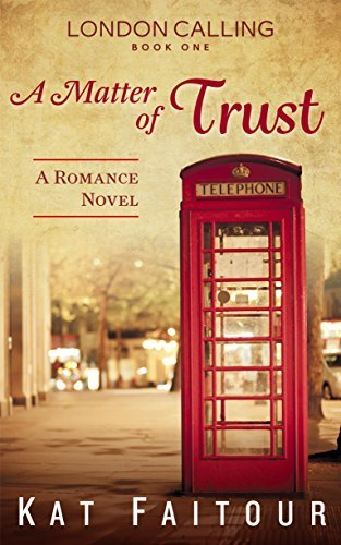 A Matter of Trust: London Calling Book One  by  Kat Faitour