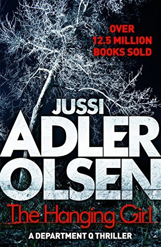 The Hanging Girl (A Department Q Thriller Book 6)  by  Jussi Adler-Olsen