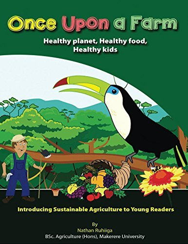 Once Upon a Farm: Introducing Sustainable Agriculture to Young Readers Nathan Ruhiiga