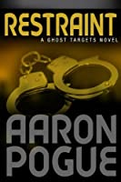 Restraint (Ghost Targets Book 3)