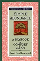 Simple Abundance: A Daybook of Comfort of Joy