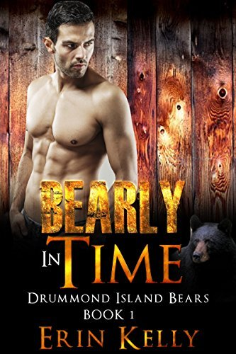 Bearly in Time (Drummond Island Bears #1) Erin   Kelly