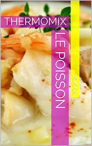 LE POISSON: THERMOMIX (MES RECETTES THERMOMIX t. 15)  by  KIKKA