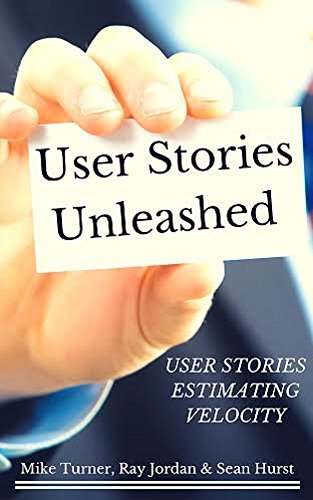 User Stories....Unleashed  by  Mike Turner
