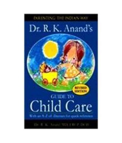 Dr. R.K. Anands Guide to Child Care R.K. Anand